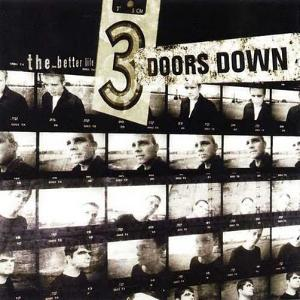 "3 Doors Down, ""The Better Life,"" album cover. The 3 Doors Down album ""The Better Life"" turned 20 years old in 2020."