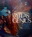 atlas-genius-when-it-was-now-album-cover-featured