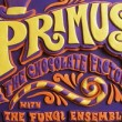 Primus & the Chocolate Factory with the Fungi Ensemble.