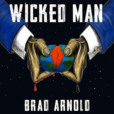 Brad Arnold - Wicked Man