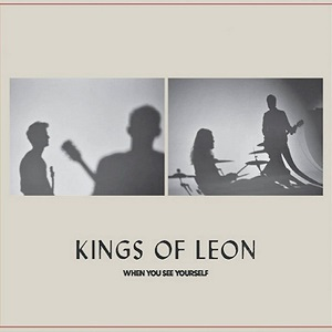 "Kings of Leon will release their new album, ""When You See Yourself,"" on March 5."