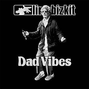 """Limp Bizkit """"Dad Vibes"""" album cover."""